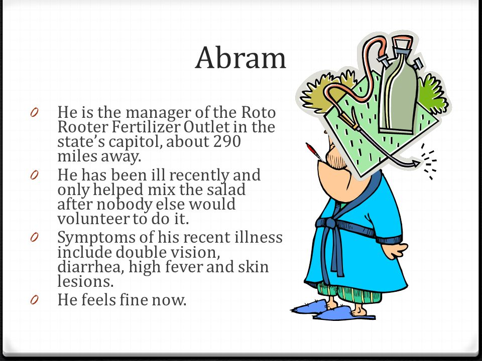 Abram 0 He is the manager of the Roto Rooter Fertilizer Outlet in the states capitol, about 290 miles away.