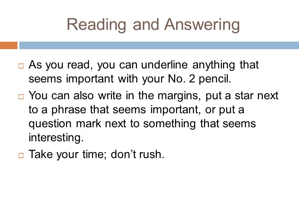 Reading and Answering As you read, you can underline anything that seems important with your No.