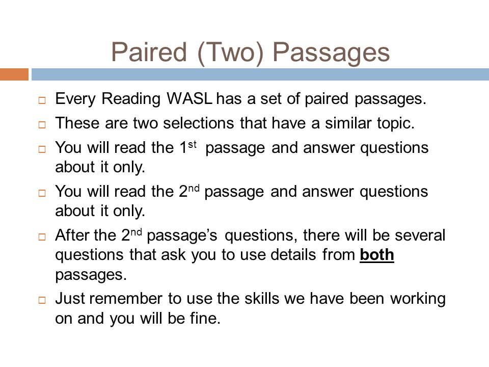 Paired (Two) Passages Every Reading WASL has a set of paired passages.