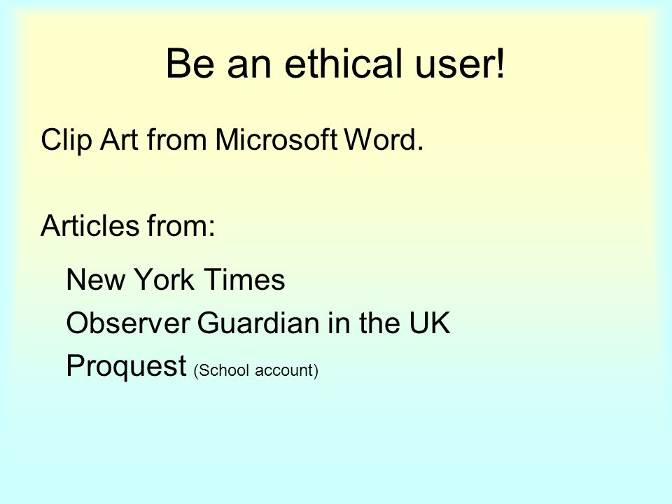 Be an ethical user. Clip Art from Microsoft Word.