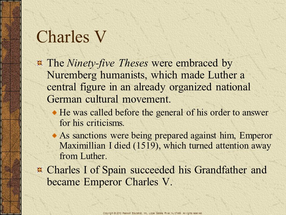 Charles V The Ninety-five Theses were embraced by Nuremberg humanists, which made Luther a central figure in an already organized national German cult