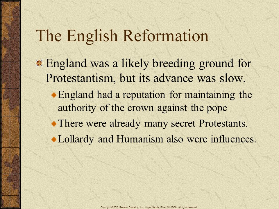 The English Reformation England was a likely breeding ground for Protestantism, but its advance was slow. England had a reputation for maintaining the