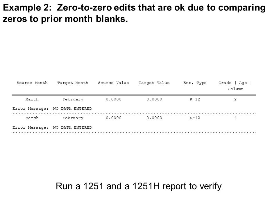 Example 2: Zero-to-zero edits that are ok due to comparing zeros to prior month blanks. Source MonthTarget MonthSource ValueTarget ValueEnr. Type Grad