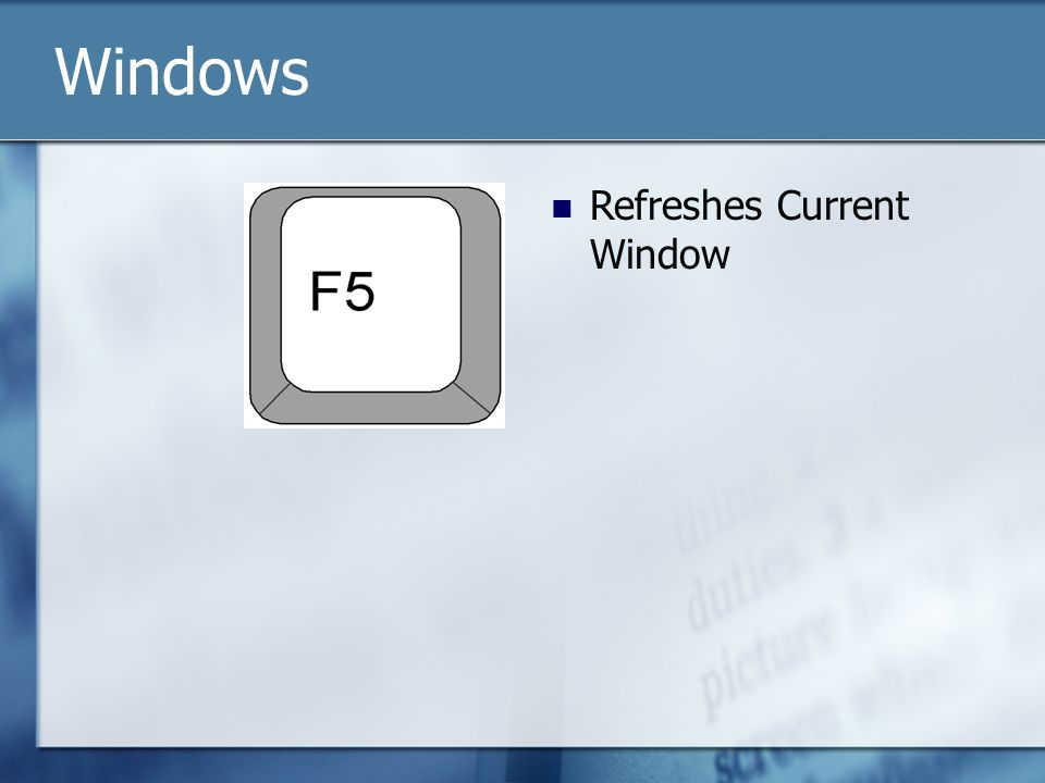 Refreshes Current Window Windows