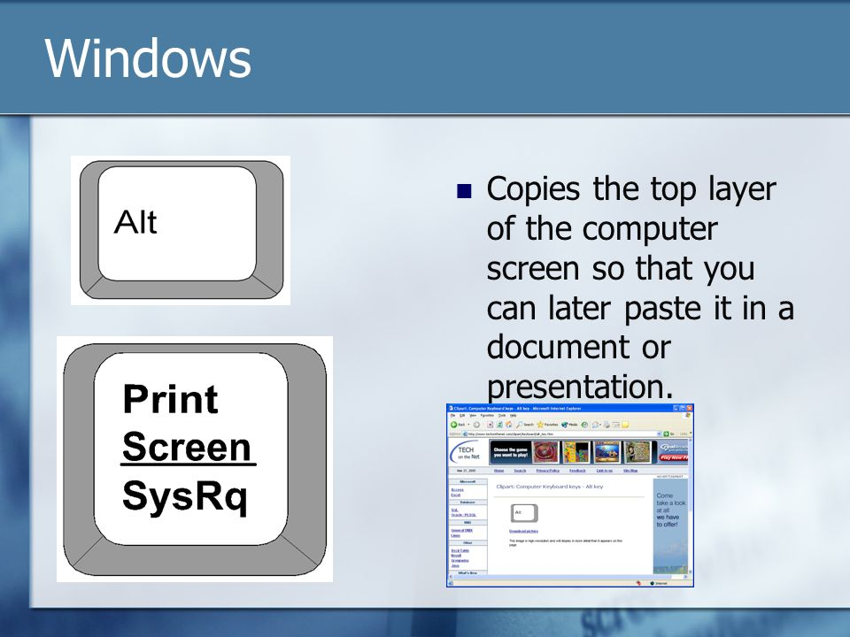 Copies the top layer of the computer screen so that you can later paste it in a document or presentation.