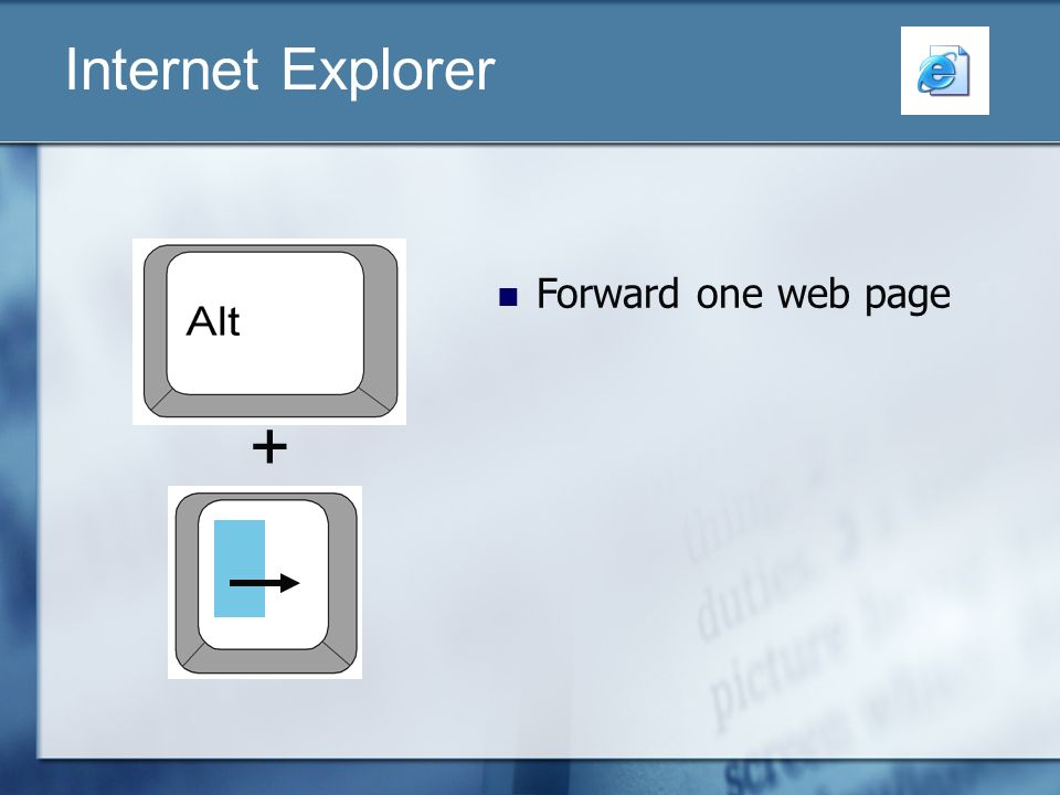 Forward one web page Internet Explorer +