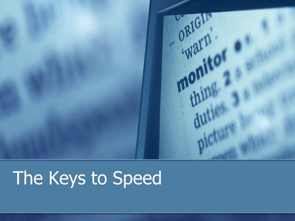 The Keys to Speed