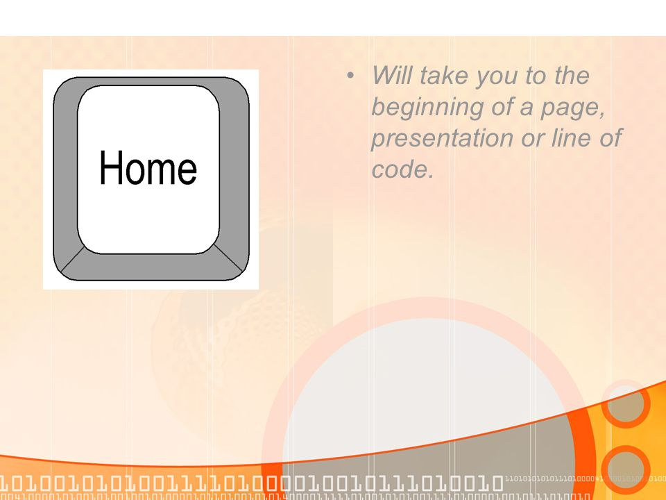 Will take you to the beginning of a page, presentation or line of code.