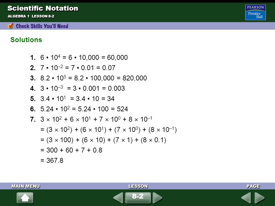 ALGEBRA 1 LESSON 8-2 Is each number written in scientific notation.