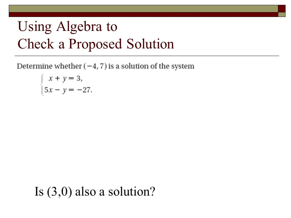 Using Algebra to Check a Proposed Solution Is (3,0) also a solution?
