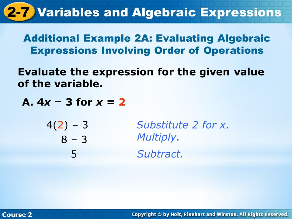 Evaluate the expression for the given value of the variable. Additional Example 2A: Evaluating Algebraic Expressions Involving Order of Operations Cou