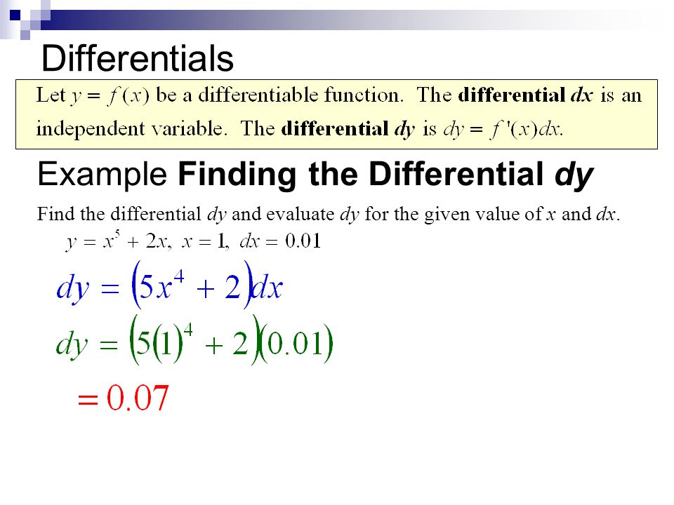 Try It Out Note the examples and rules for differentials on page 238. Find the differential of: 1) y = 3 – 5x 2 2) f(x) = xe -2x