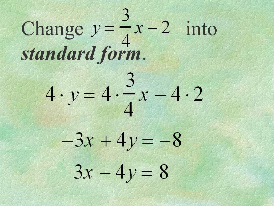 Change into standard form.