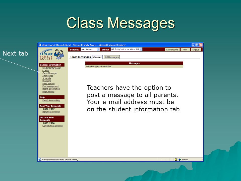 Class Messages Next tab Teachers have the option to post a message to all parents.