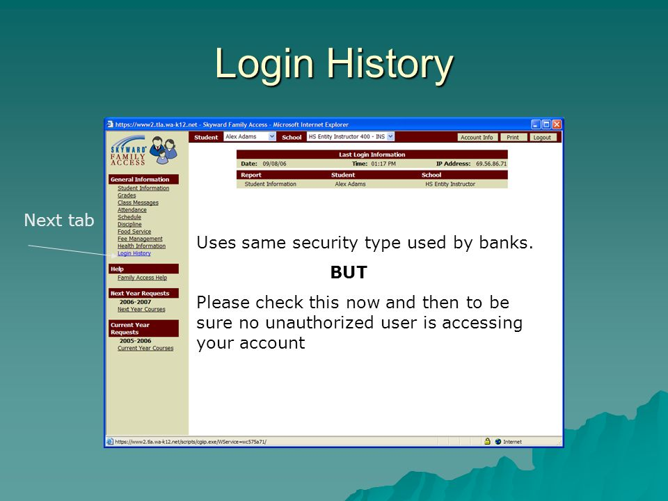Login History Uses same security type used by banks.
