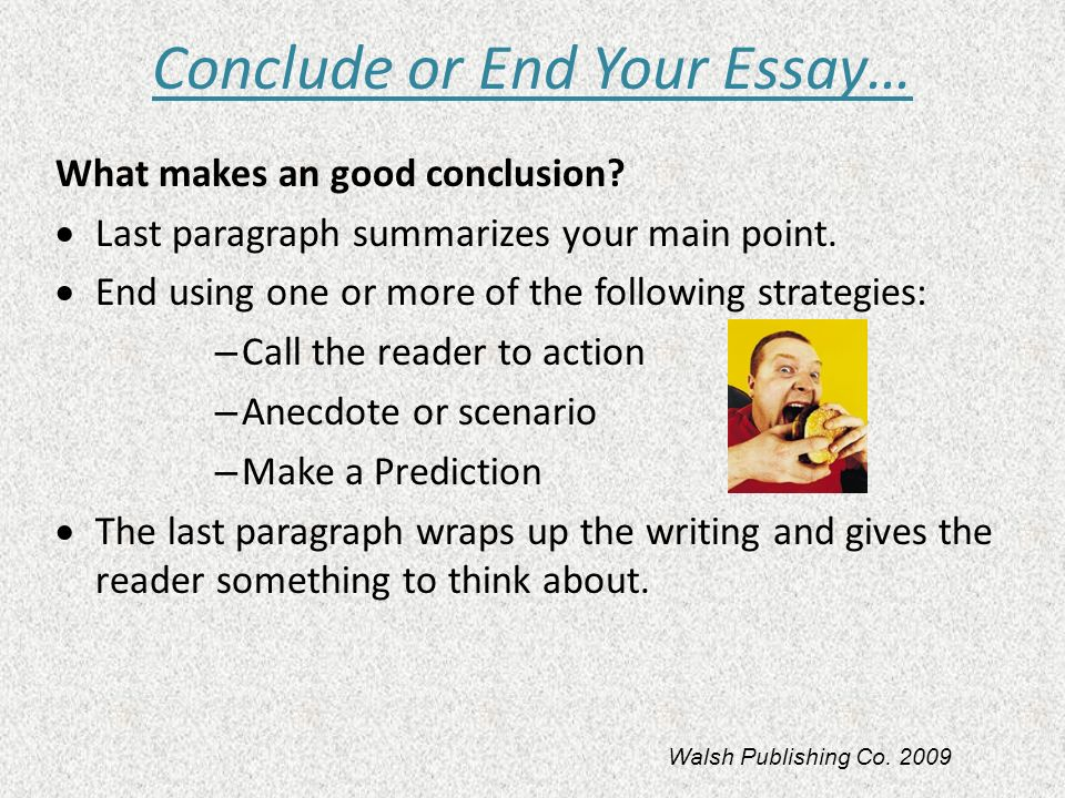 writing a good conclusion for an essay In a conclusion paragraph, you summarize what you've written about in your paper when you're writing a good conclusion paragraph, you need to think about the.