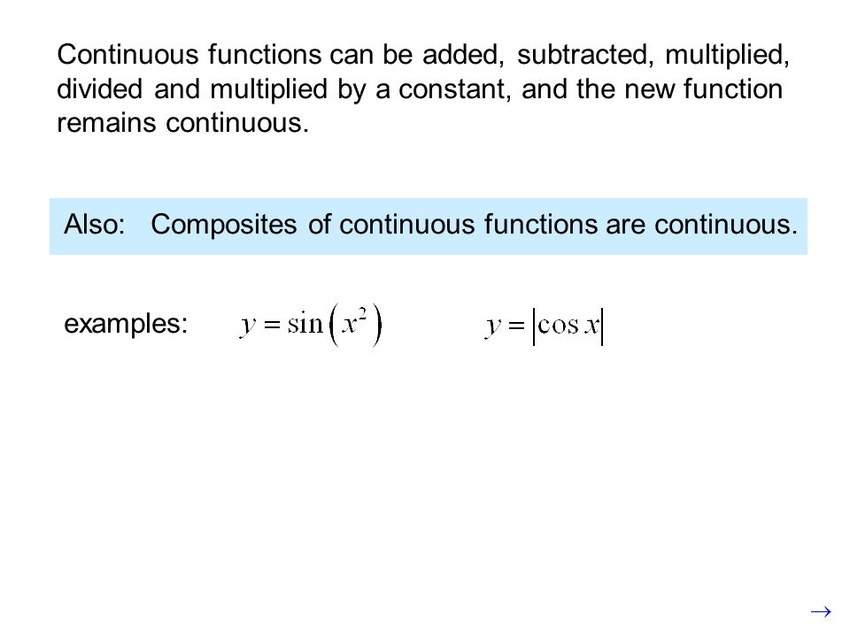7 Definition A function f is continuous at a point x = c if 2.