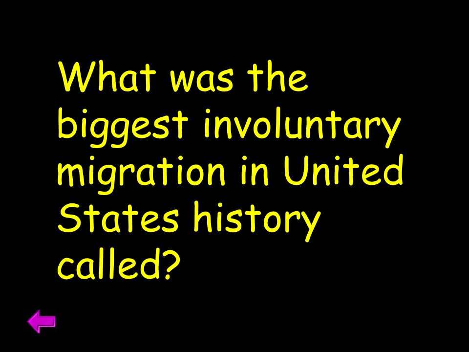 What was the biggest involuntary migration in United States history called