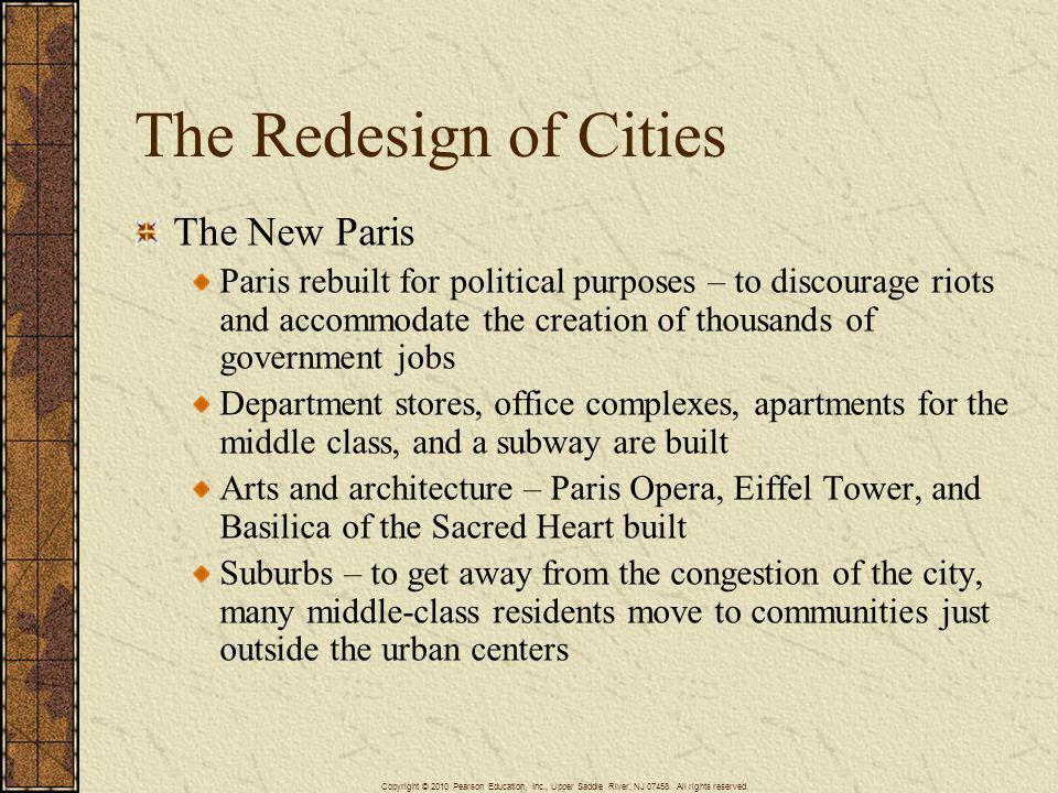 The Redesign of Cities The New Paris Paris rebuilt for political purposes – to discourage riots and accommodate the creation of thousands of governmen