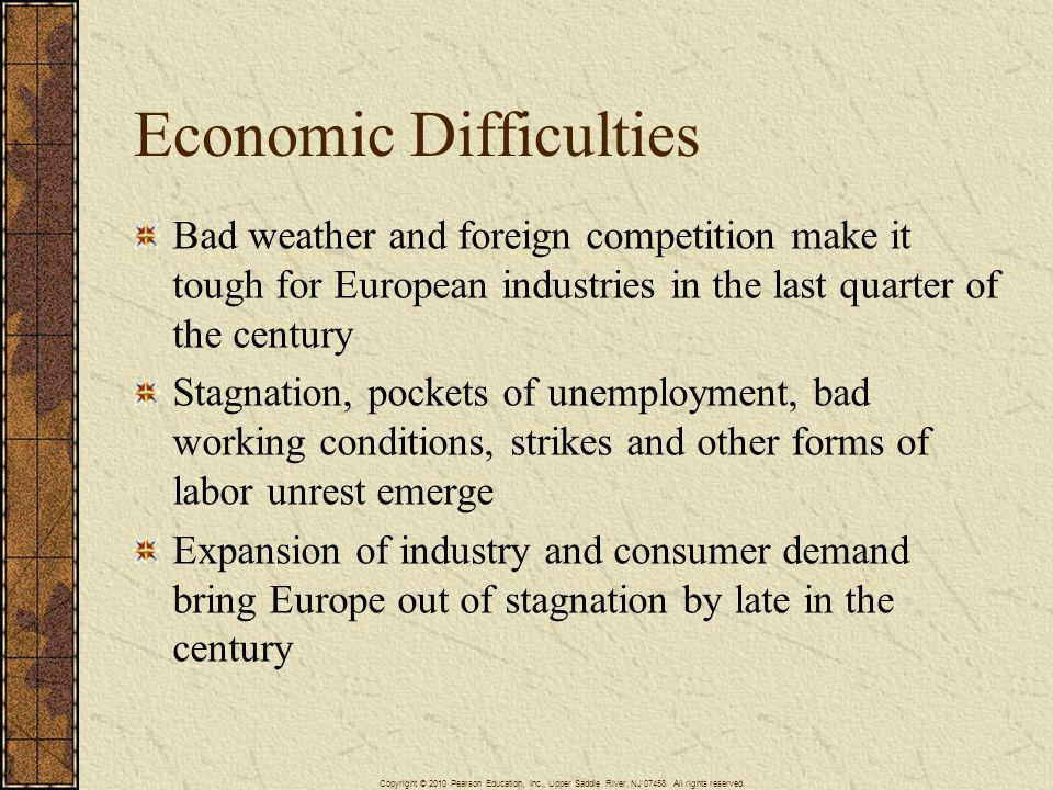 Economic Difficulties Bad weather and foreign competition make it tough for European industries in the last quarter of the century Stagnation, pockets