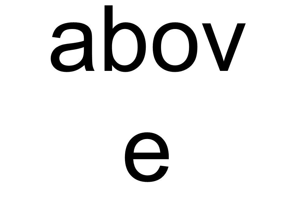 abov e