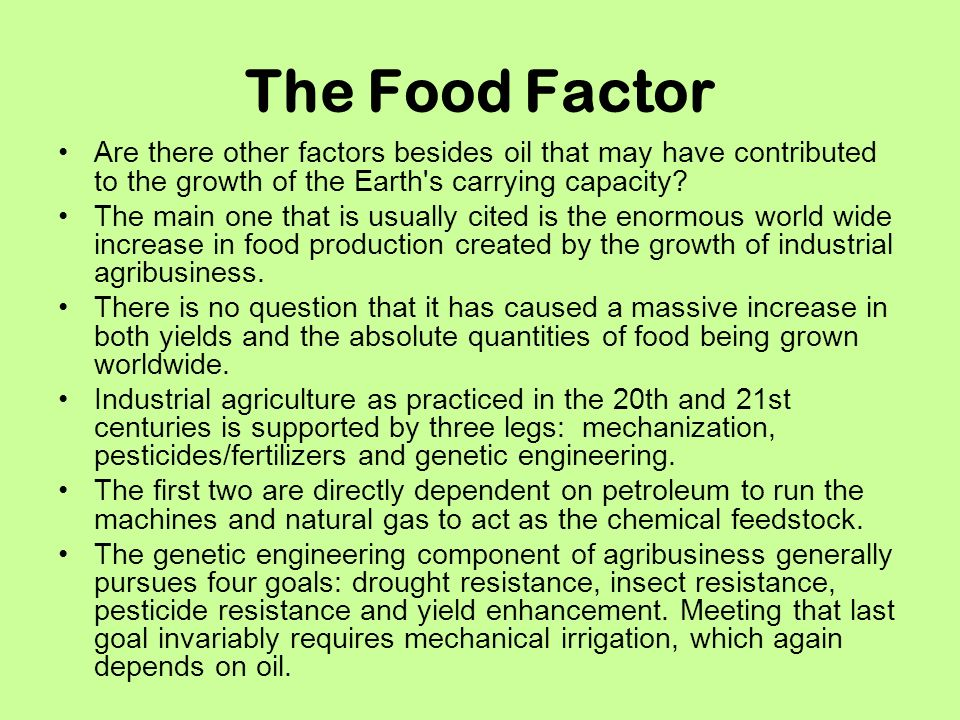 The Food Factor Are there other factors besides oil that may have contributed to the growth of the Earth s carrying capacity.
