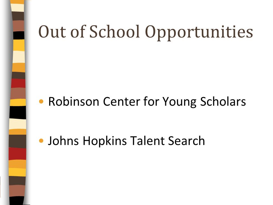 Out of School Opportunities Robinson Center for Young Scholars Johns Hopkins Talent Search