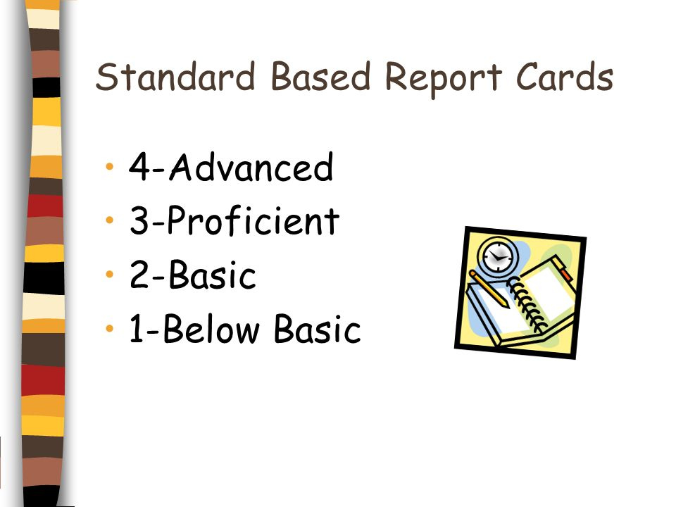 Standard Based Report Cards 4-Advanced 3-Proficient 2-Basic 1-Below Basic