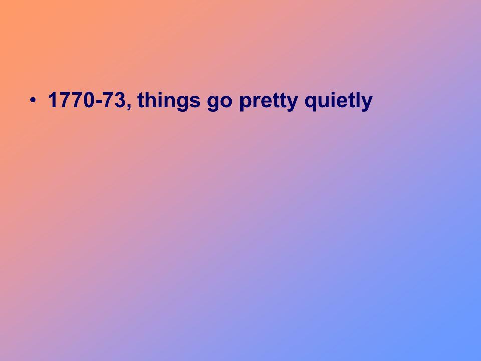 1770-73, things go pretty quietly