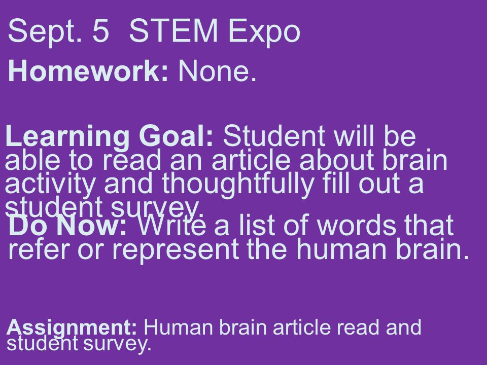 Sept. 5 STEM Expo Homework: None.