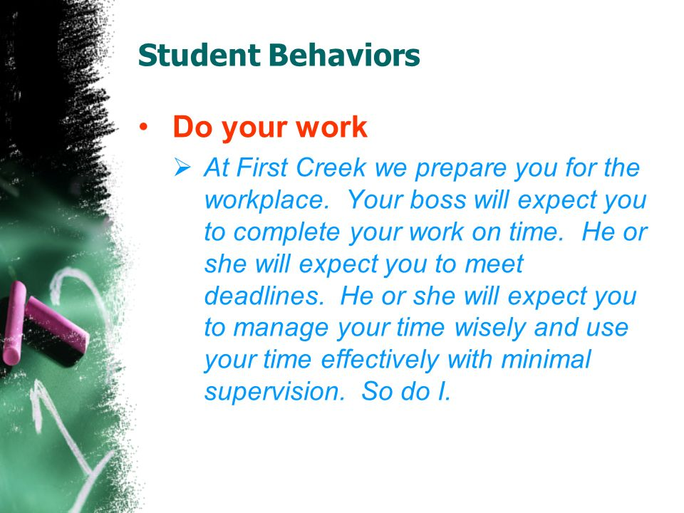 Student Behaviors Have materials for class daily.