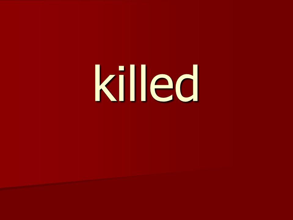 killed