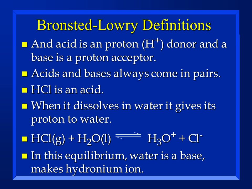 Water as an Acid and a Base n Wateris amphoteric - it behave as both an acid and a base.