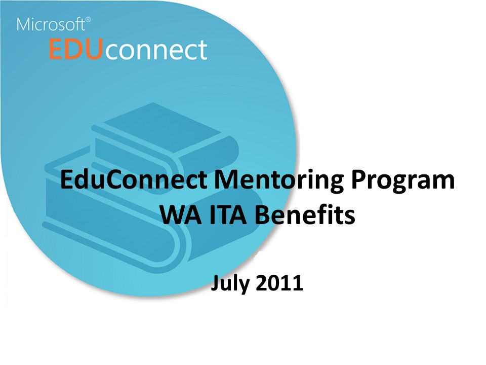 EduConnect Mentoring Program WA ITA Benefits July 2011