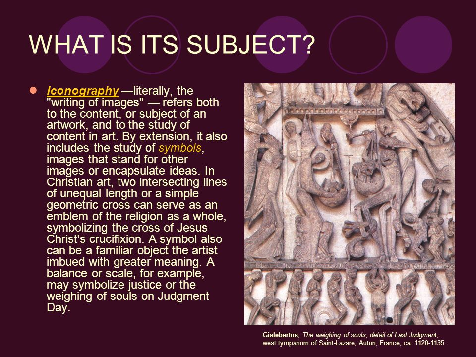 WHAT IS ITS SUBJECT? Iconography literally, the
