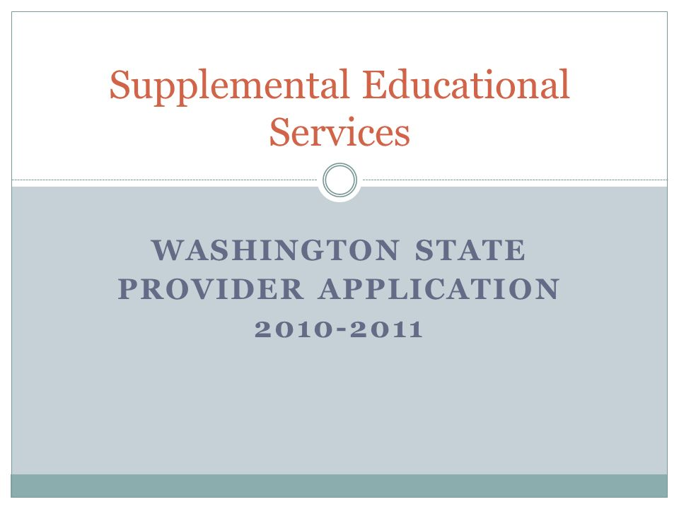WASHINGTON STATE PROVIDER APPLICATION 2010-2011 Supplemental Educational Services
