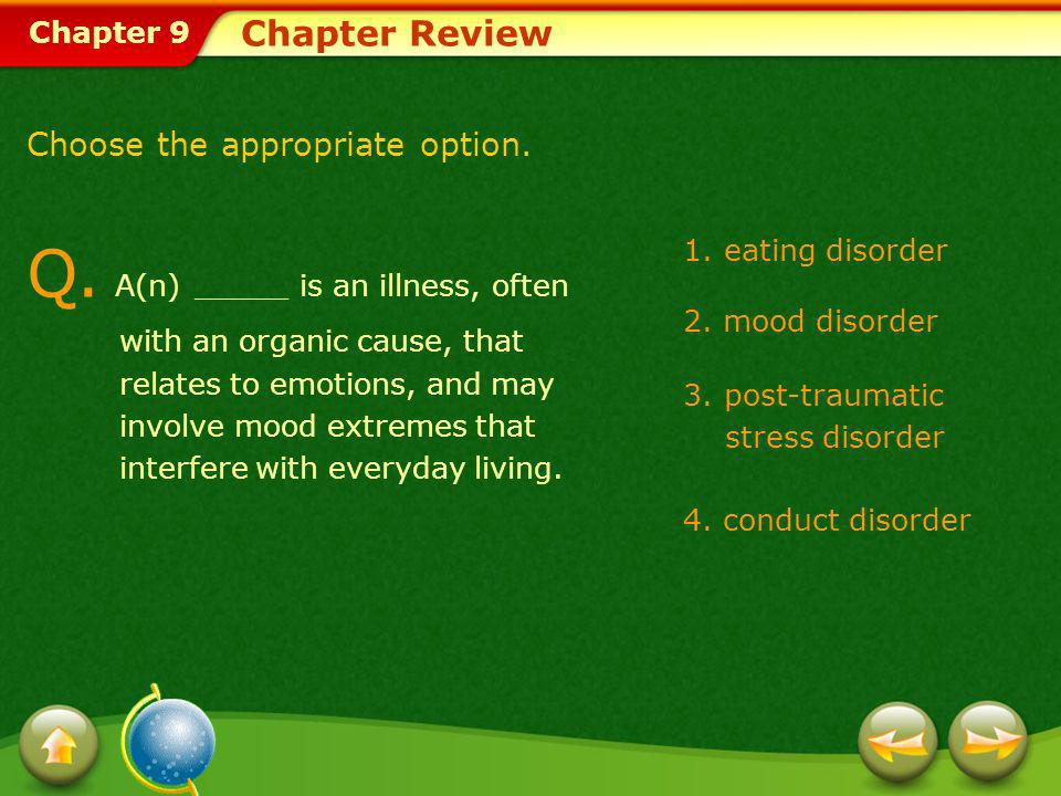 Chapter 9 Chapter Review A.Correct. A distorted thinking pattern requires cognitive therapy.