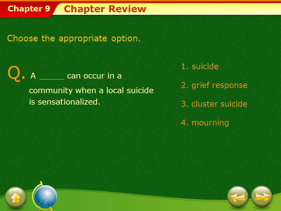 Chapter 9 Chapter Review A.A grief response is an individuals total response to a major loss.