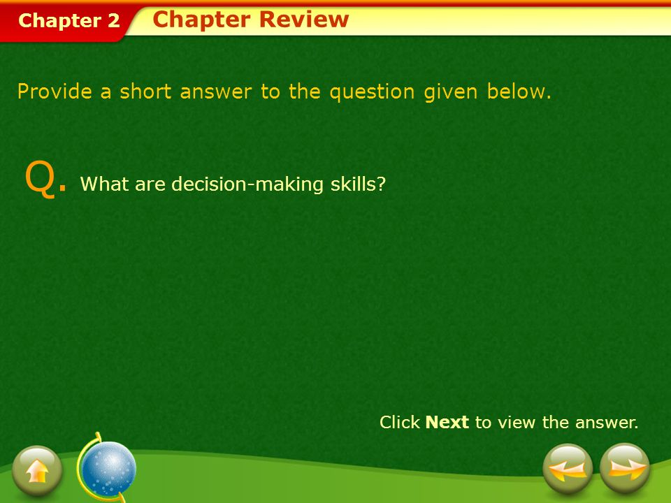 Chapter 2 Chapter Review Q.What are decision-making skills.