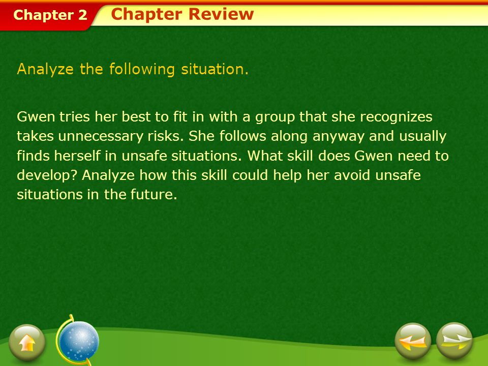 Chapter 2 Chapter Review Gwen tries her best to fit in with a group that she recognizes takes unnecessary risks.