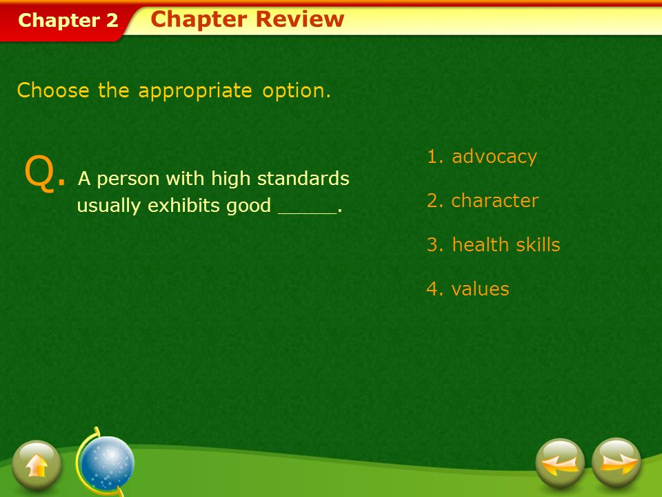 Chapter 2 1.advocacy 2.character 3.health skills 4.