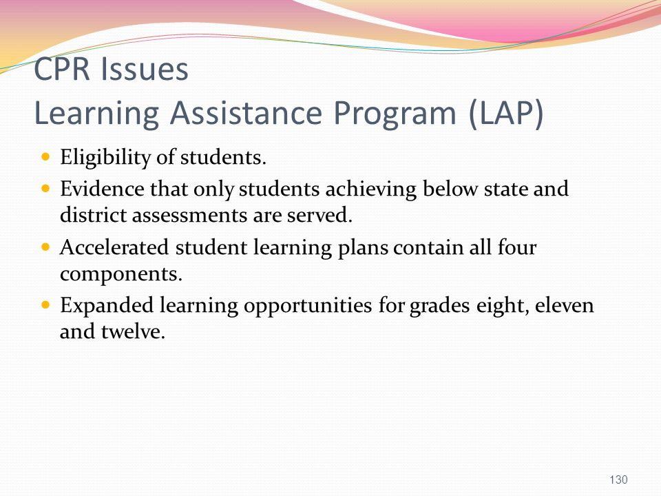 CPR Issues Learning Assistance Program (LAP) Eligibility of students. Evidence that only students achieving below state and district assessments are s