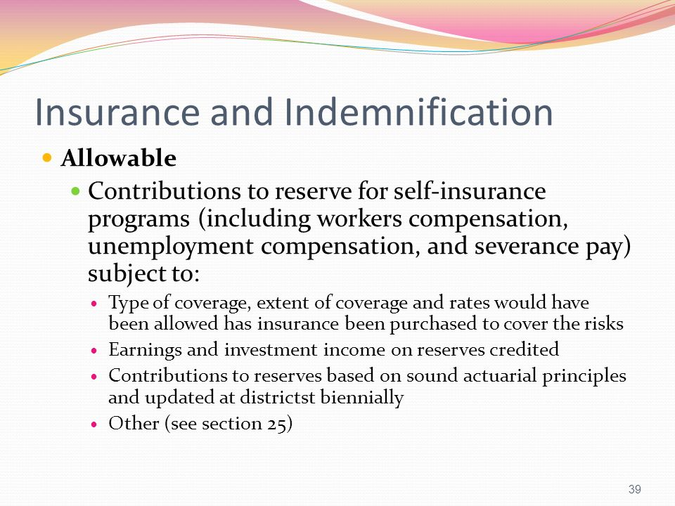 Insurance and Indemnification Allowable Contributions to reserve for self-insurance programs (including workers compensation, unemployment compensatio
