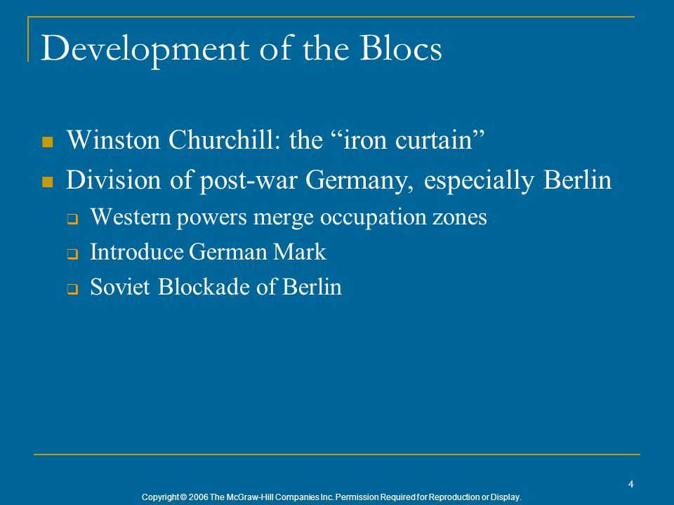 Copyright © 2006 The McGraw-Hill Companies Inc. Permission Required for Reproduction or Display. 4 Development of the Blocs Winston Churchill: the iro