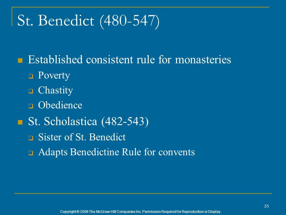 Copyright © 2006 The McGraw-Hill Companies Inc. Permission Required for Reproduction or Display. 35 St. Benedict (480-547) Established consistent rule