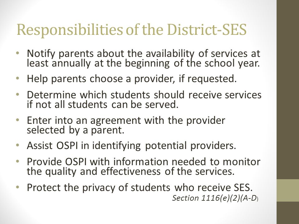Responsibilities of the District-SES Notify parents about the availability of services at least annually at the beginning of the school year. Help par