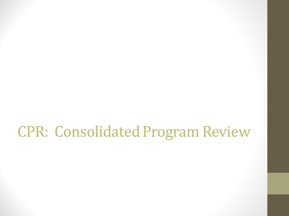 CPR: Consolidated Program Review