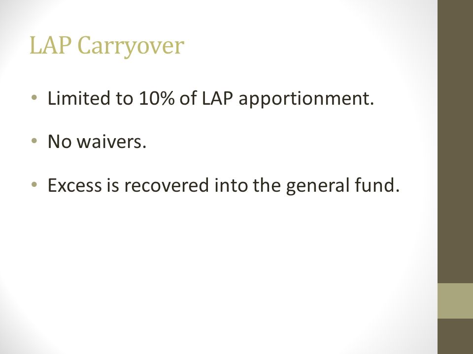 LAP Carryover Limited to 10% of LAP apportionment. No waivers. Excess is recovered into the general fund.