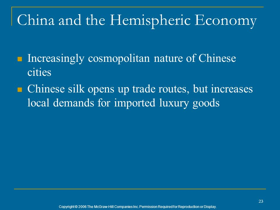 Copyright © 2006 The McGraw-Hill Companies Inc. Permission Required for Reproduction or Display. 23 China and the Hemispheric Economy Increasingly cos