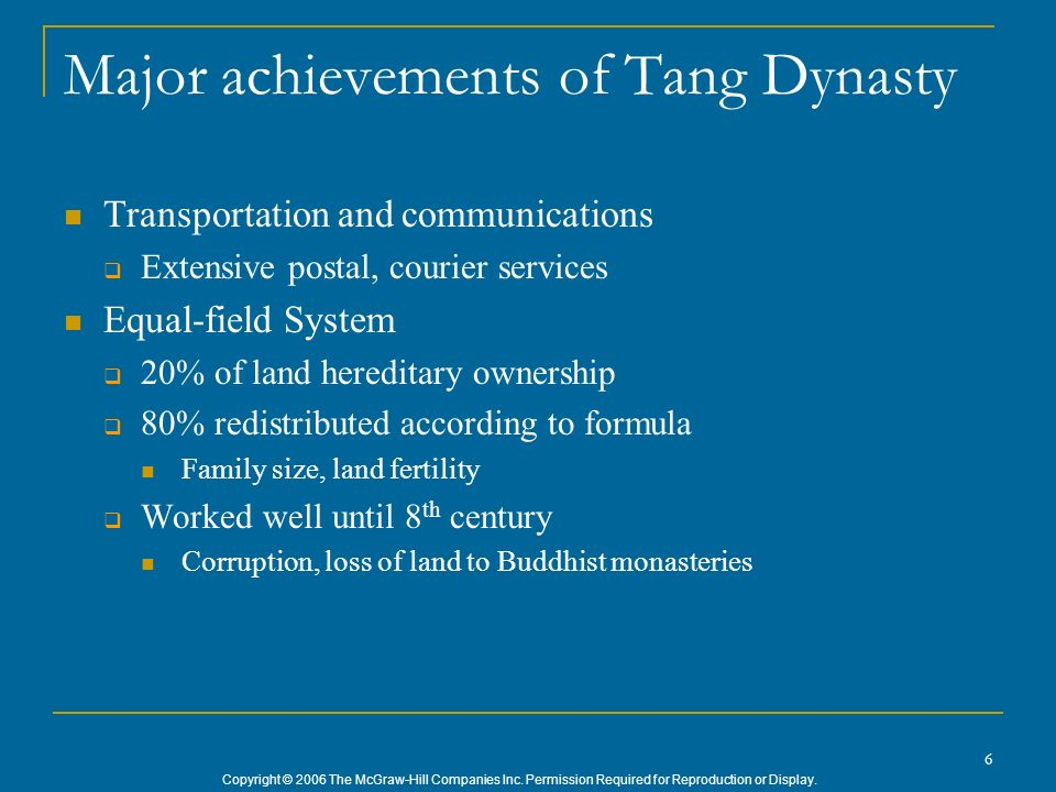 Copyright © 2006 The McGraw-Hill Companies Inc. Permission Required for Reproduction or Display. 6 Major achievements of Tang Dynasty Transportation a